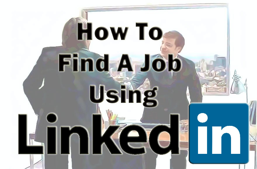 How to find a job in 2019 with LinkedIn